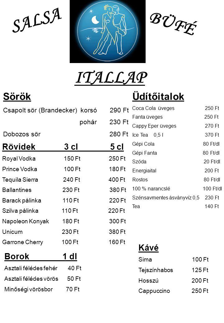 SALSA BÜFÉ ITALLAP Sörök Üdítőitalok Rövidek 3 cl 5 cl Kávé Borok 1 dl