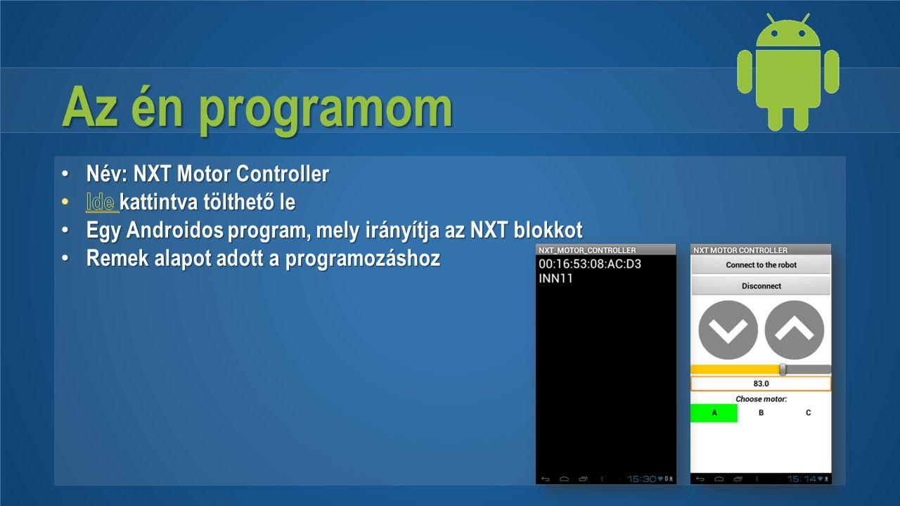 Az én programom Név: NXT Motor Controller Ide kattintva tölthető le