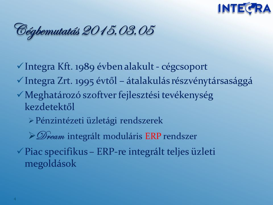Cégbemutatás 2015.03.05 Dream integrált moduláris ERP rendszer