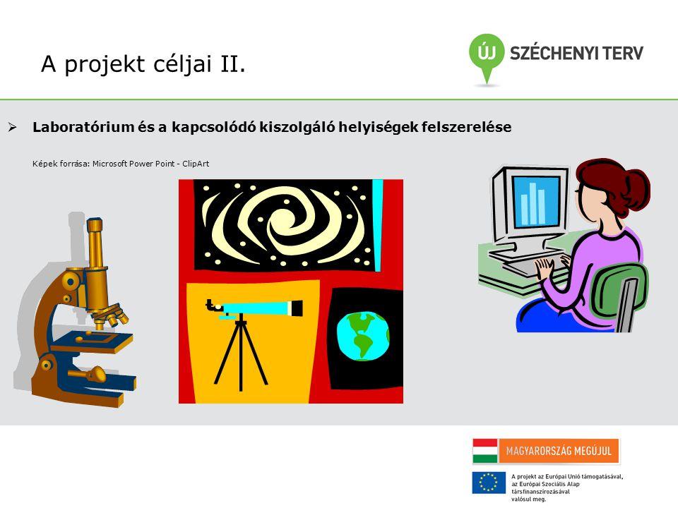 A projekt céljai II. Laboratórium és a kapcsolódó kiszolgáló helyiségek felszerelése.