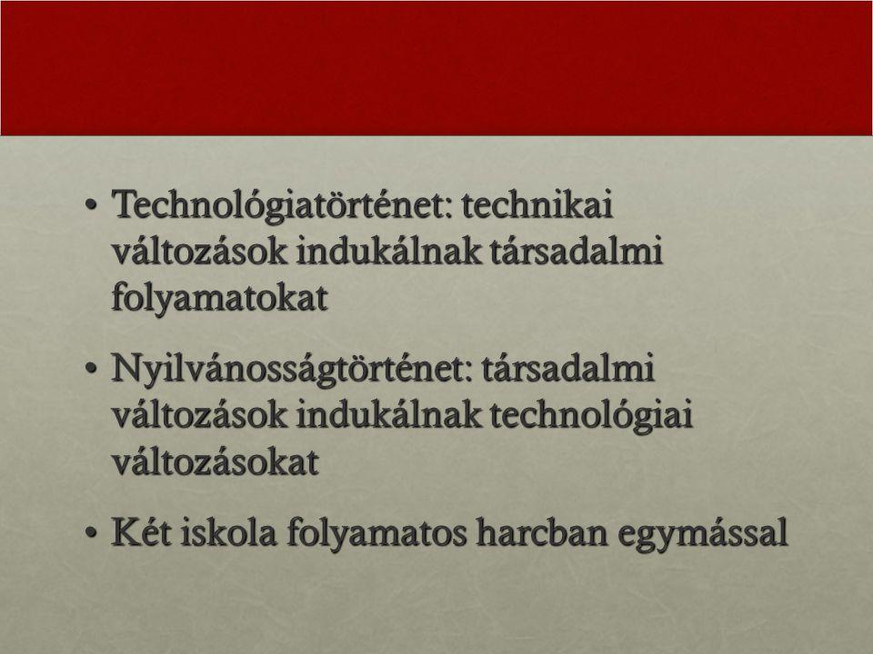 Technológiatörténet: technikai változások indukálnak társadalmi folyamatokat