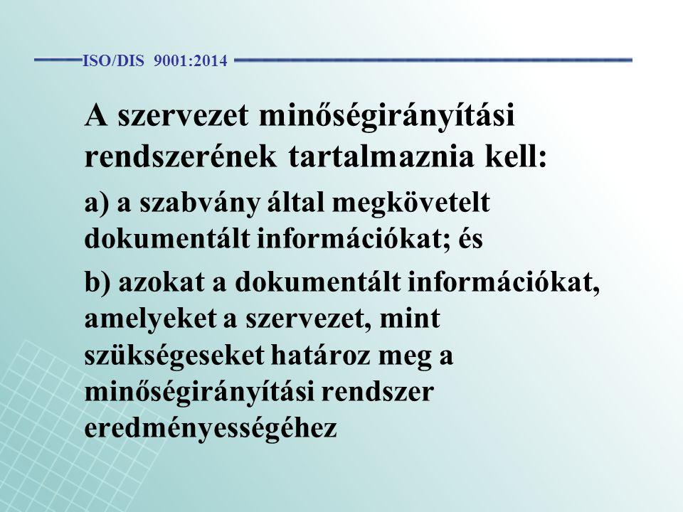 A szervezet minőségirányítási rendszerének tartalmaznia kell: