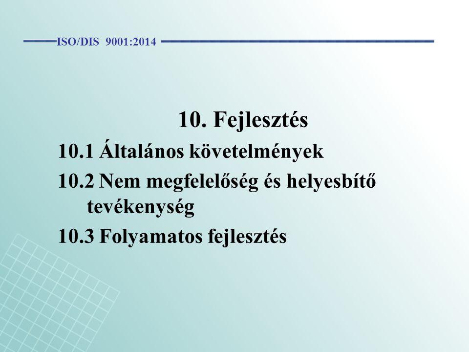 10.1 Általános követelmények
