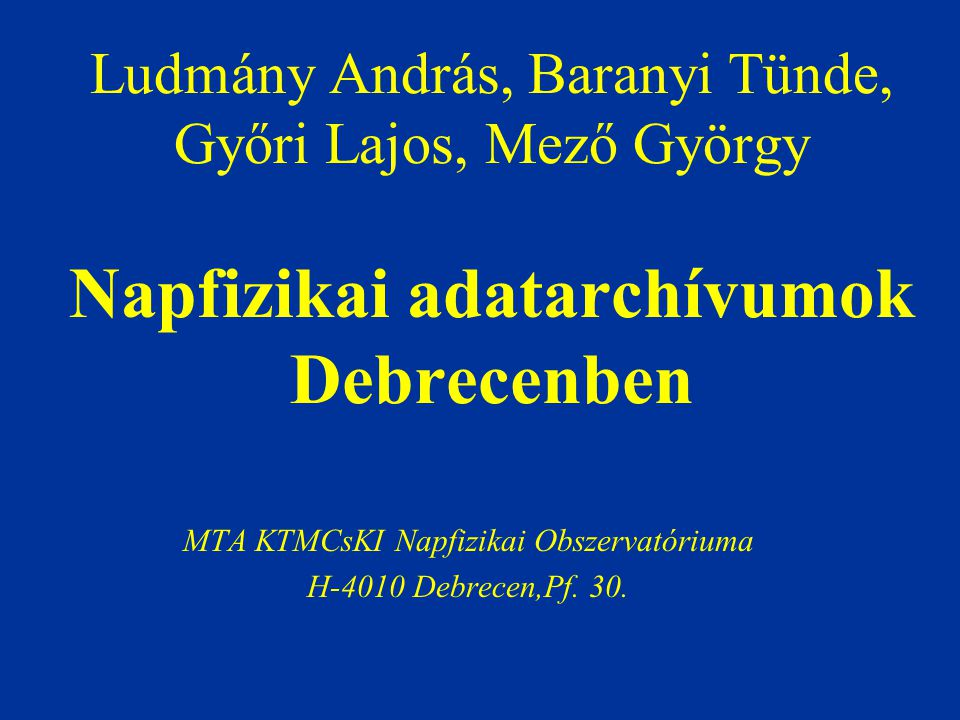 MTA KTMCsKI Napfizikai Obszervatóriuma H-4010 Debrecen,Pf. 30.
