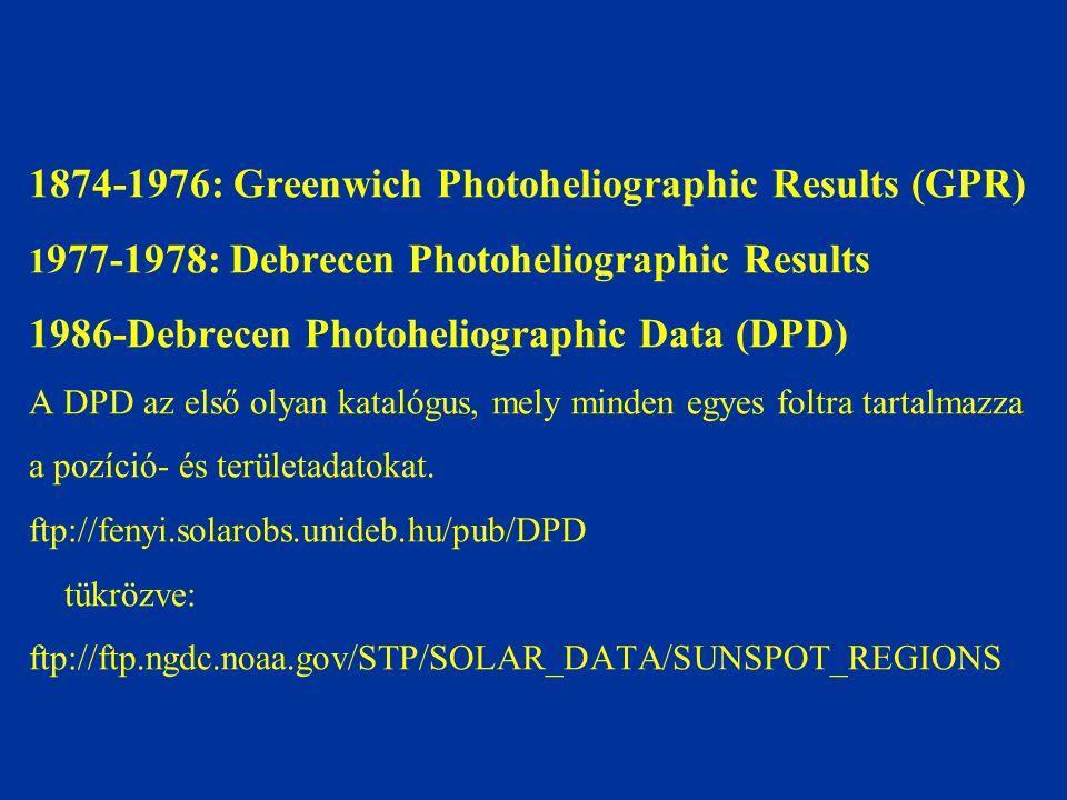1874-1976: Greenwich Photoheliographic Results (GPR) 1977-1978: Debrecen Photoheliographic Results 1986-Debrecen Photoheliographic Data (DPD) A DPD az első olyan katalógus, mely minden egyes foltra tartalmazza a pozíció- és területadatokat.