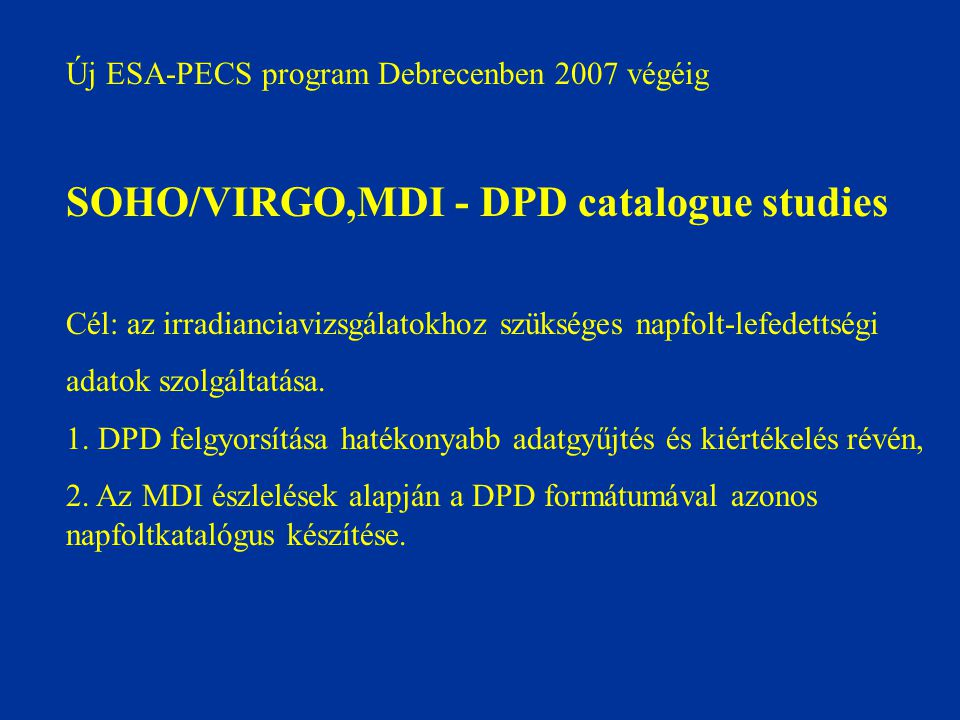SOHO/VIRGO,MDI - DPD catalogue studies