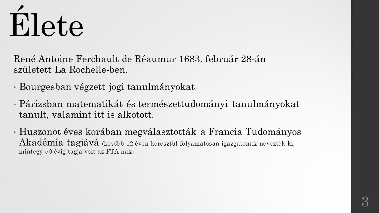 Élete René Antoine Ferchault de Réaumur 1683. február 28-án született La Rochelle-ben. Bourgesban végzett jogi tanulmányokat.