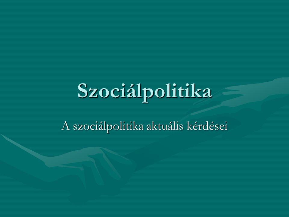 A szociálpolitika aktuális kérdései