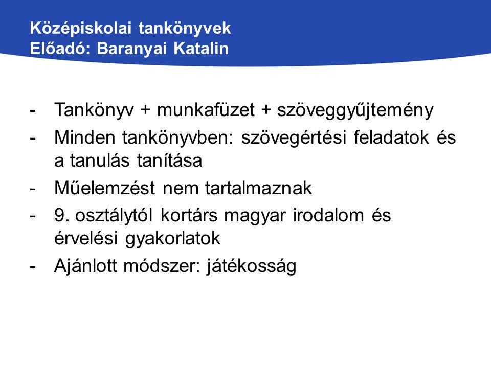 Középiskolai tankönyvek Előadó: Baranyai Katalin