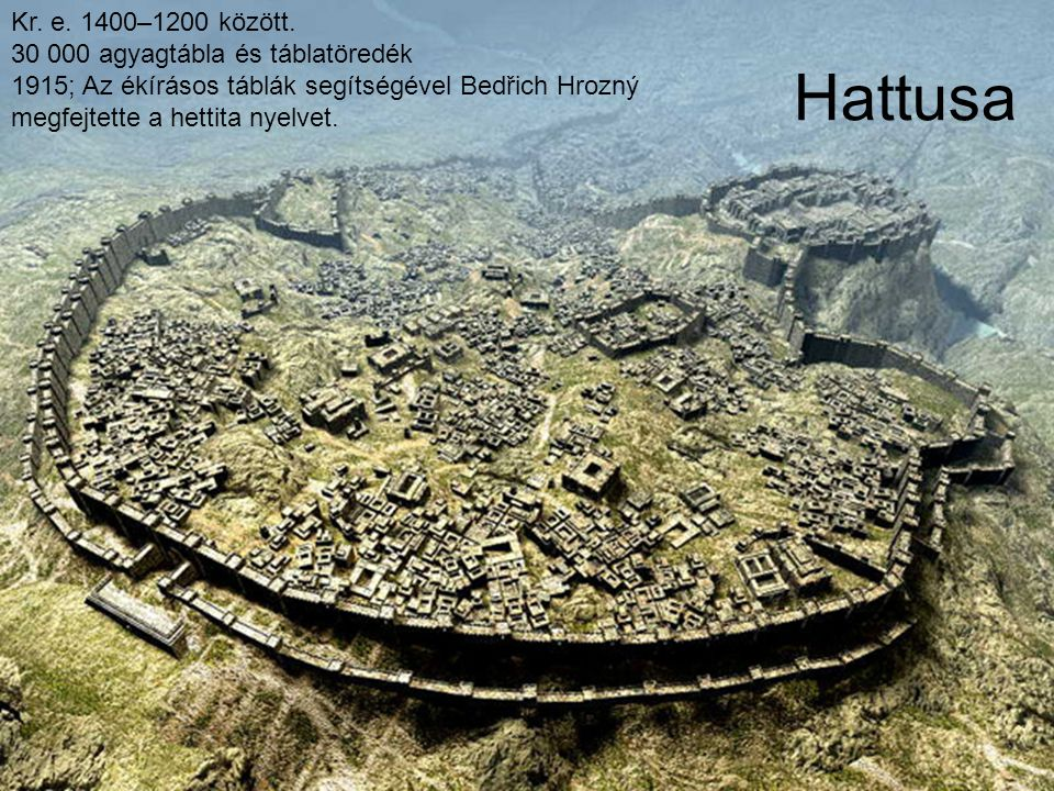 Hattusa Kr. e. 1400–1200 között. 30 000 agyagtábla és táblatöredék