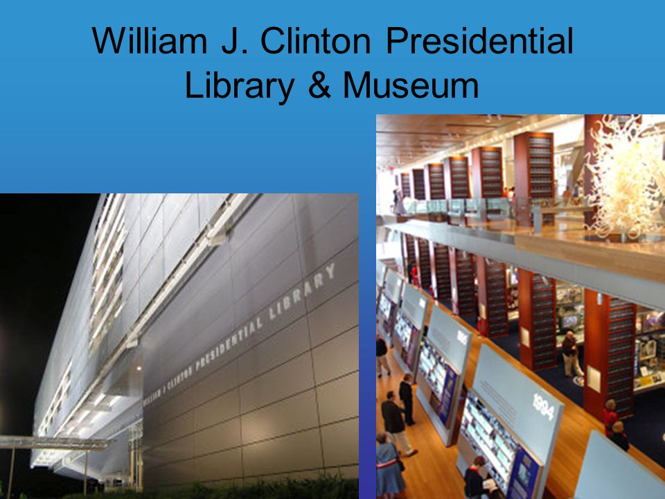 William J. Clinton Presidential Library & Museum