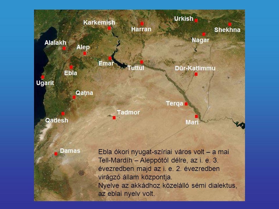 Ebla ókori nyugat-szíriai város volt – a mai Tell-Mardíh – Aleppótól délre, az i. e. 3. évezredben majd az i. e. 2. évezredben virágzó állam központja.