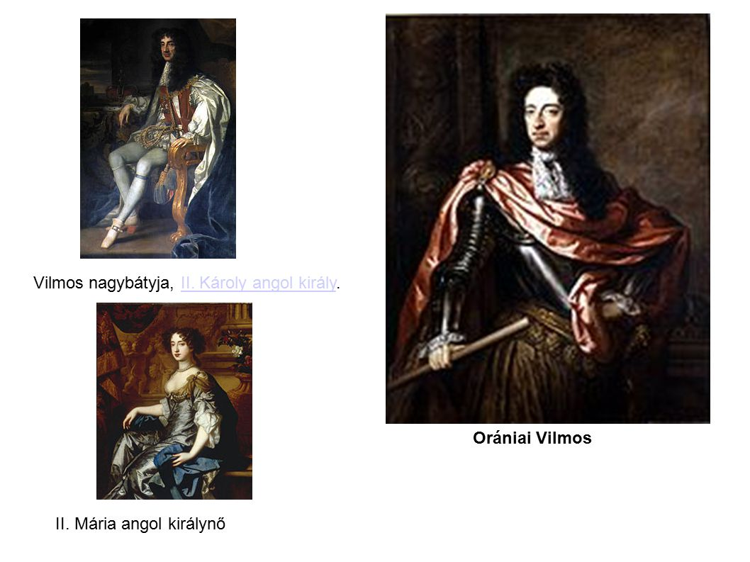 Vilmos nagybátyja, II. Károly angol király.