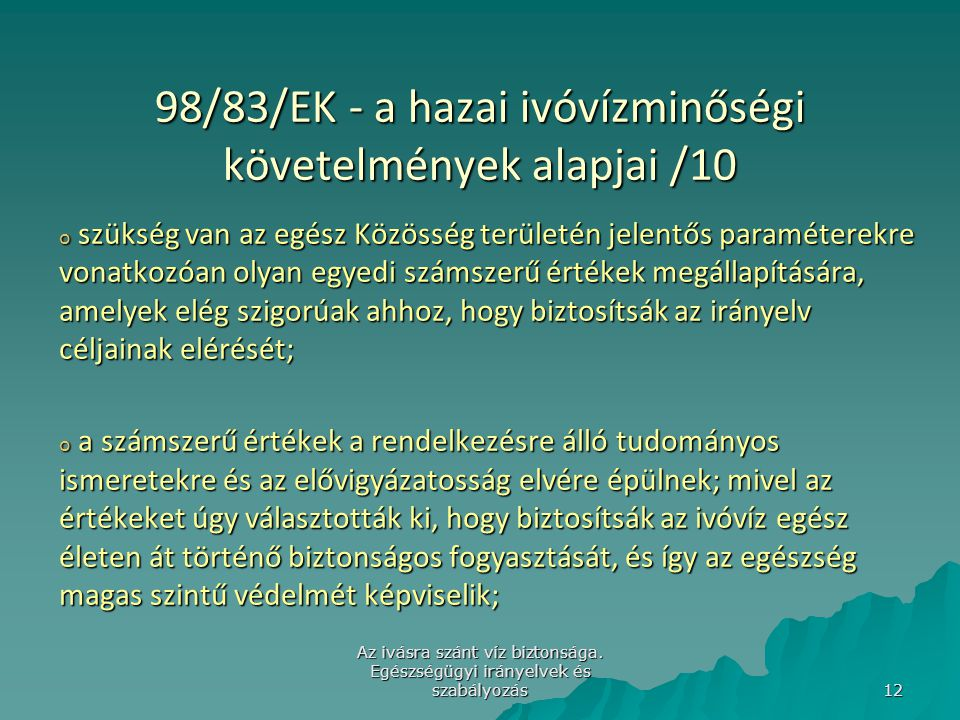 98/83/EK - a hazai ivóvízminőségi követelmények alapjai /10