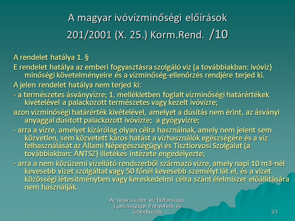 A magyar ivóvízminőségi előírások 201/2001 (X. 25.) Korm.Rend. /10
