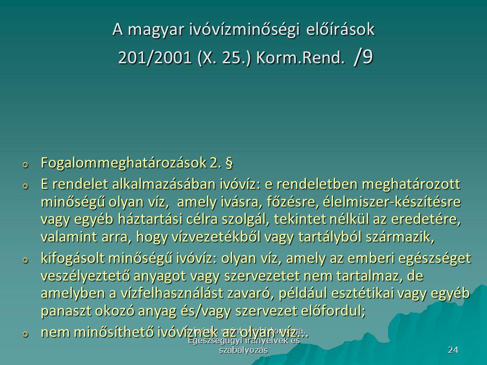A magyar ivóvízminőségi előírások 201/2001 (X. 25.) Korm.Rend. /9