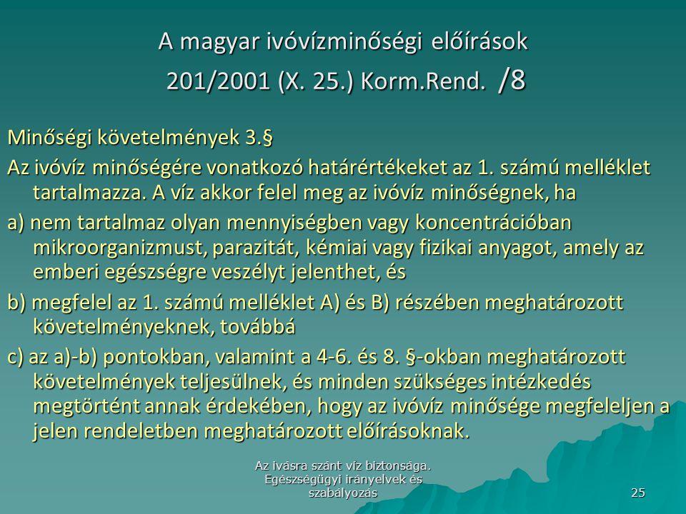 A magyar ivóvízminőségi előírások 201/2001 (X. 25.) Korm.Rend. /8