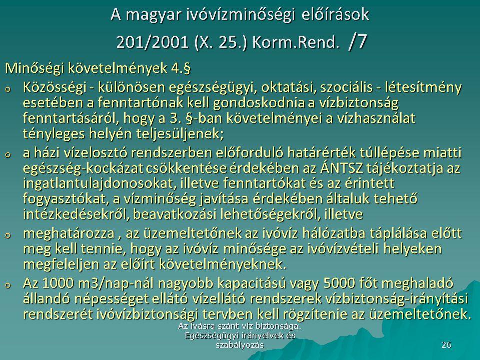 A magyar ivóvízminőségi előírások 201/2001 (X. 25.) Korm.Rend. /7