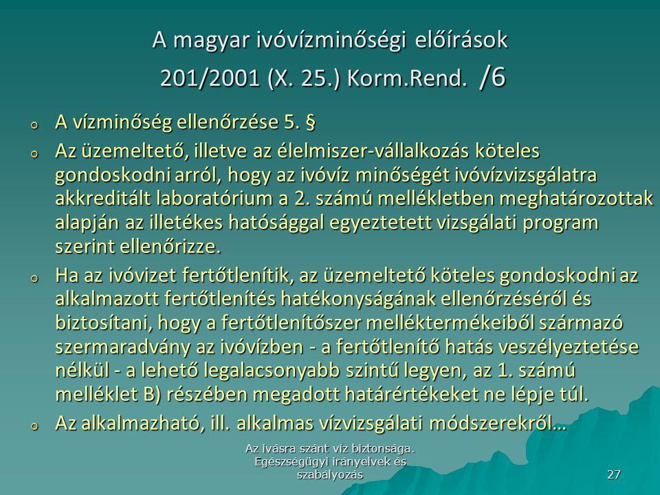 A magyar ivóvízminőségi előírások 201/2001 (X. 25.) Korm.Rend. /6