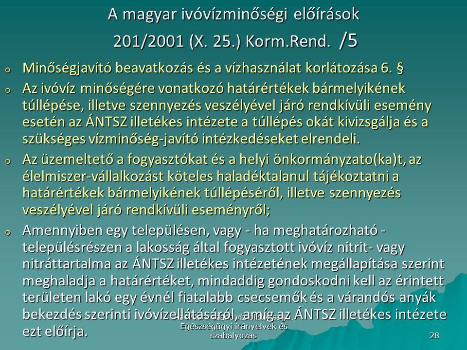 A magyar ivóvízminőségi előírások 201/2001 (X. 25.) Korm.Rend. /5