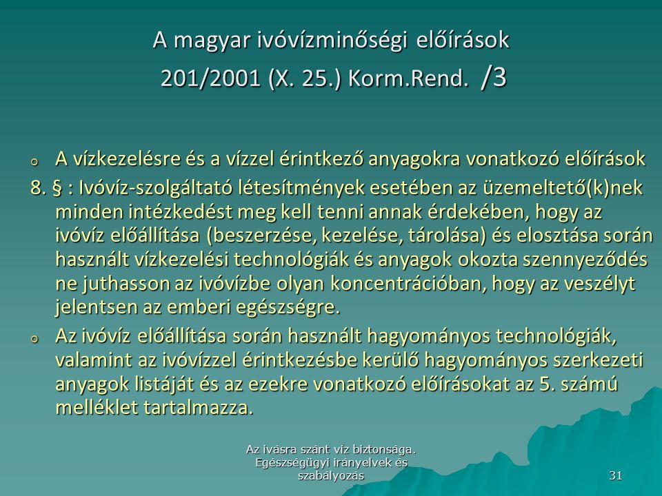 A magyar ivóvízminőségi előírások 201/2001 (X. 25.) Korm.Rend. /3