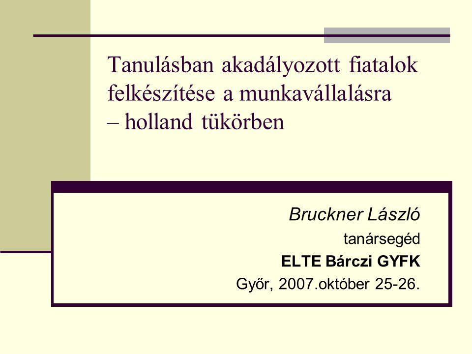 Bruckner László tanársegéd ELTE Bárczi GYFK Győr, 2007.október 25-26.