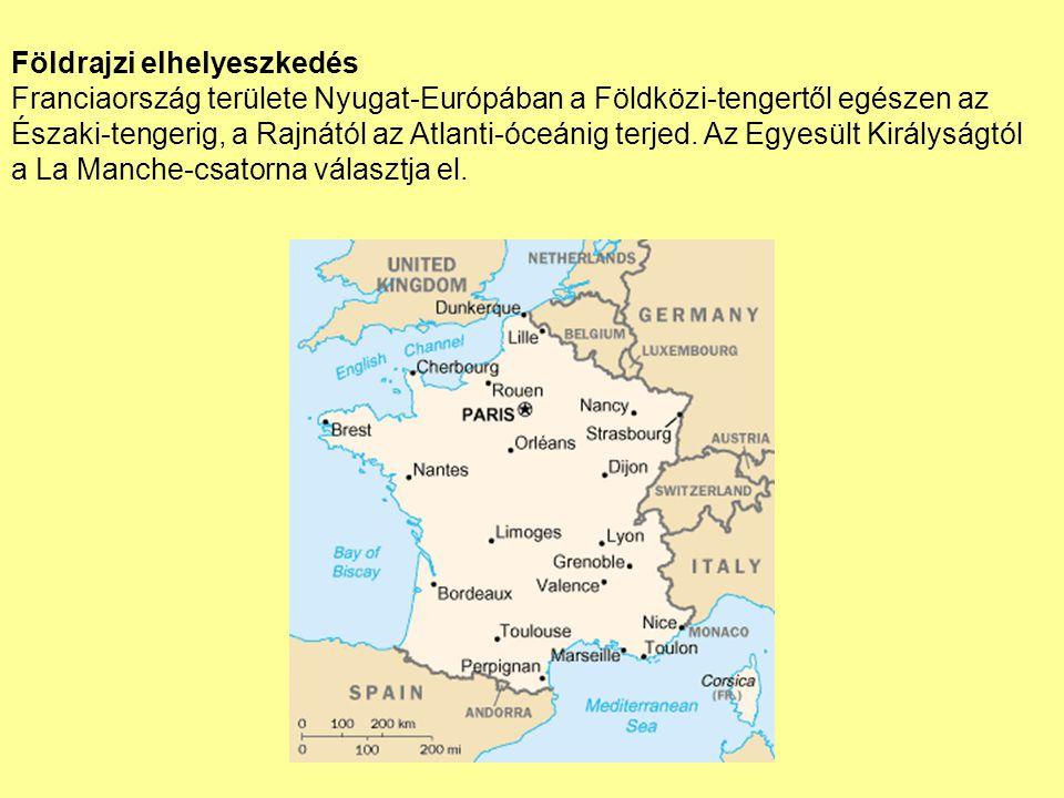 Földrajzi elhelyeszkedés Franciaország területe Nyugat-Európában a Földközi-tengertől egészen az Északi-tengerig, a Rajnától az Atlanti-óceánig terjed.