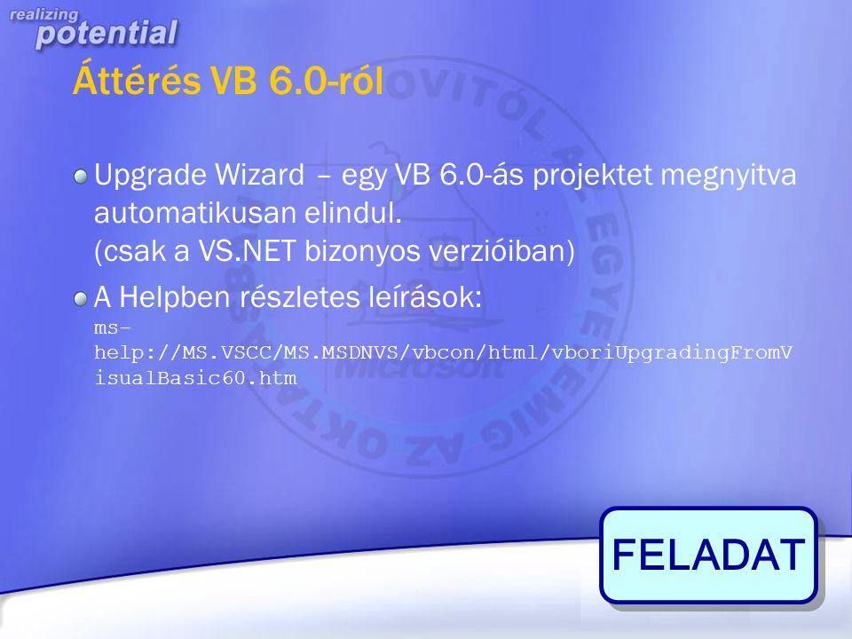 FELADAT Áttérés VB 6.0-ról