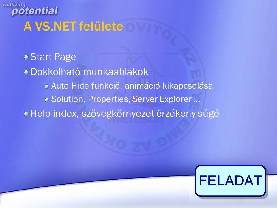 FELADAT A VS.NET felülete Start Page Dokkolható munkaablakok