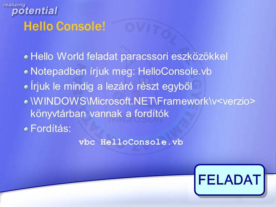 FELADAT Hello Console! Hello World feladat paracssori eszközökkel