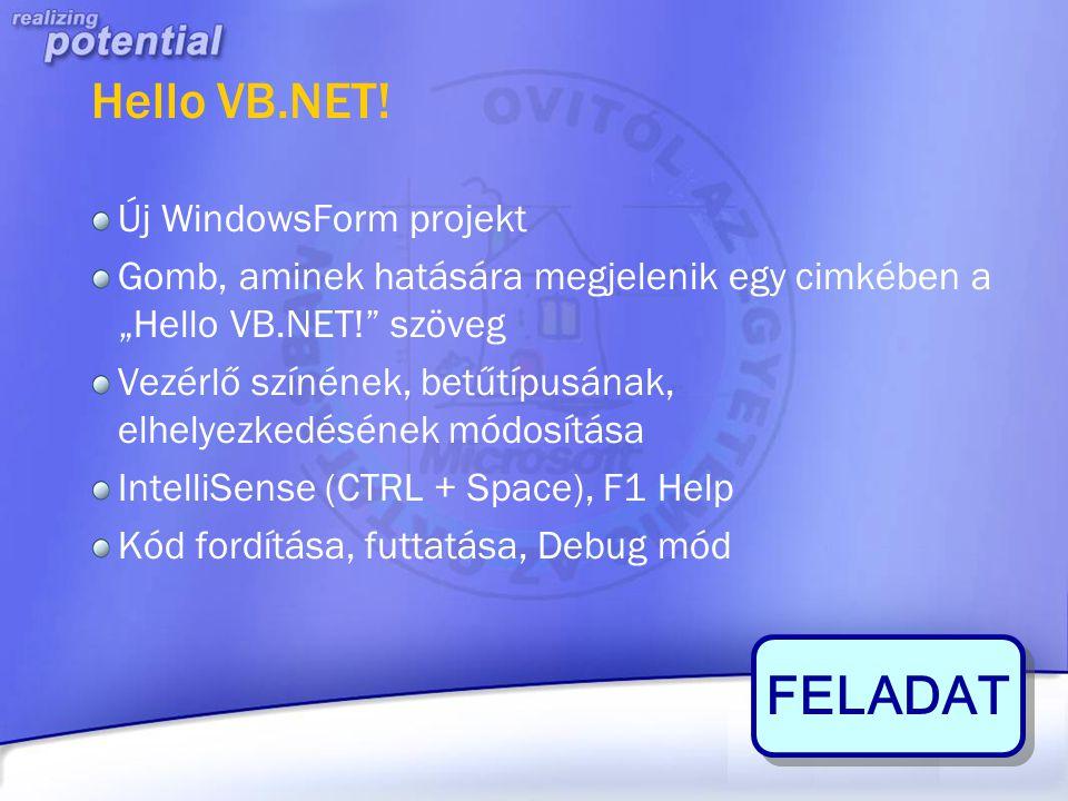 FELADAT Hello VB.NET! Új WindowsForm projekt