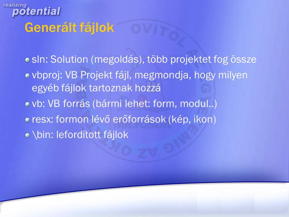 Generált fájlok sln: Solution (megoldás), több projektet fog össze