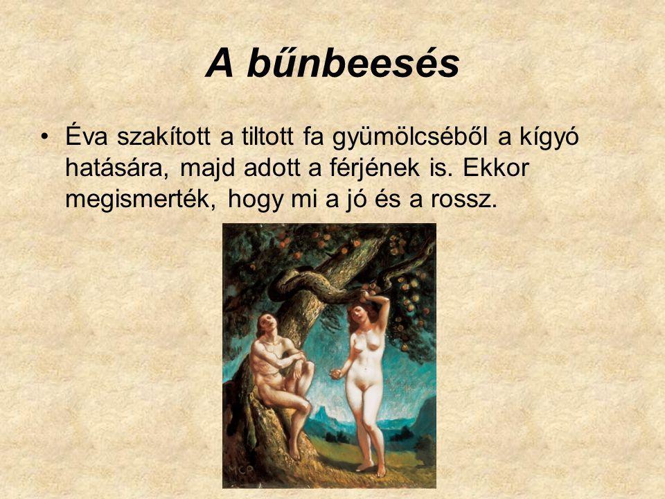 A bűnbeesés Éva szakított a tiltott fa gyümölcséből a kígyó hatására, majd adott a férjének is.