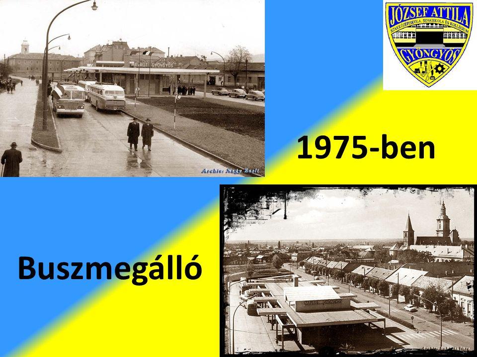 1975-ben Buszmegálló
