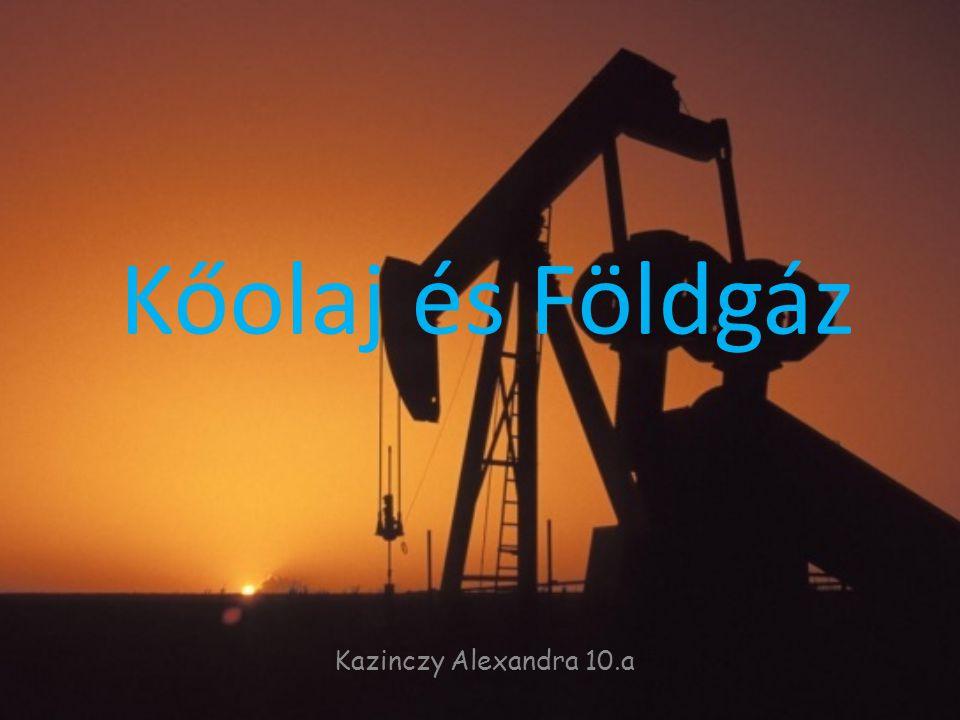 Kőolaj és Földgáz Kazinczy Alexandra 10.a