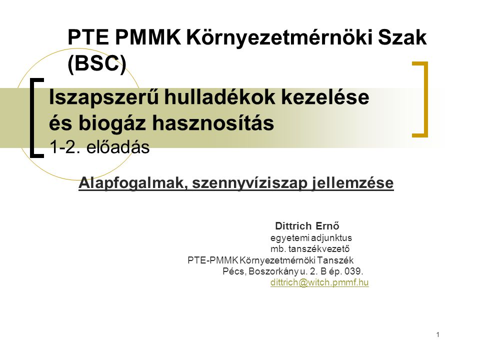 Iszapszerű hulladékok kezelése és biogáz hasznosítás 1-2. előadás