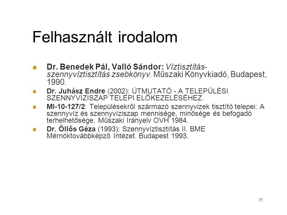 Felhasznált irodalom Dr. Benedek Pál, Valló Sándor: Víztisztítás- szennyvíztisztítás zsebkönyv. Műszaki Könyvkiadó, Budapest, 1990.