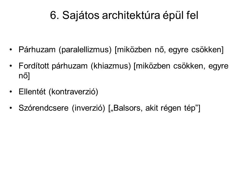 6. Sajátos architektúra épül fel