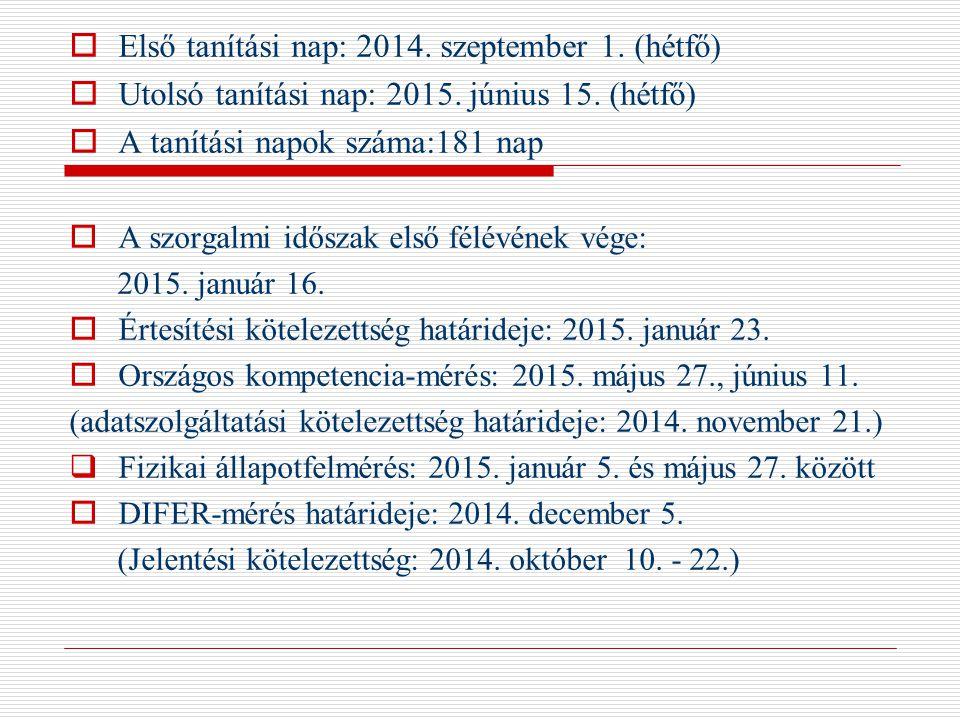 Első tanítási nap: 2014. szeptember 1. (hétfő)