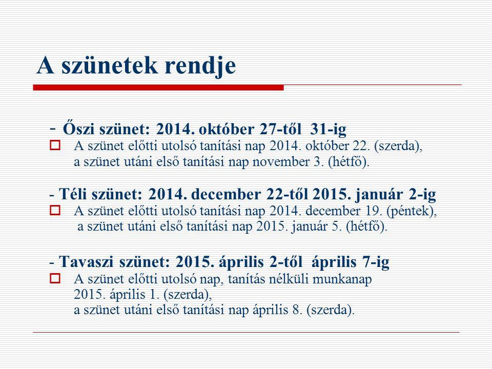 A szünetek rendje - Őszi szünet: 2014. október 27-től 31-ig