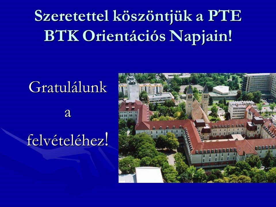 Szeretettel köszöntjük a PTE BTK Orientációs Napjain!