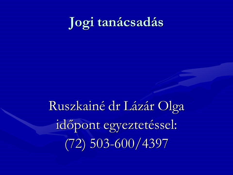 Ruszkainé dr Lázár Olga időpont egyeztetéssel: (72) 503-600/4397