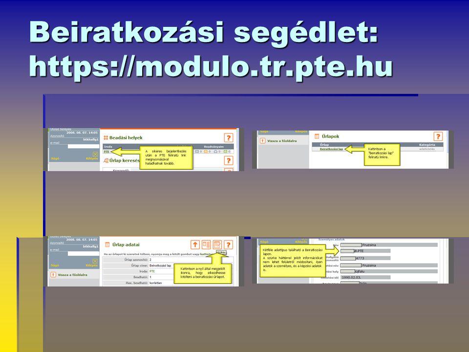 Beiratkozási segédlet: https://modulo.tr.pte.hu