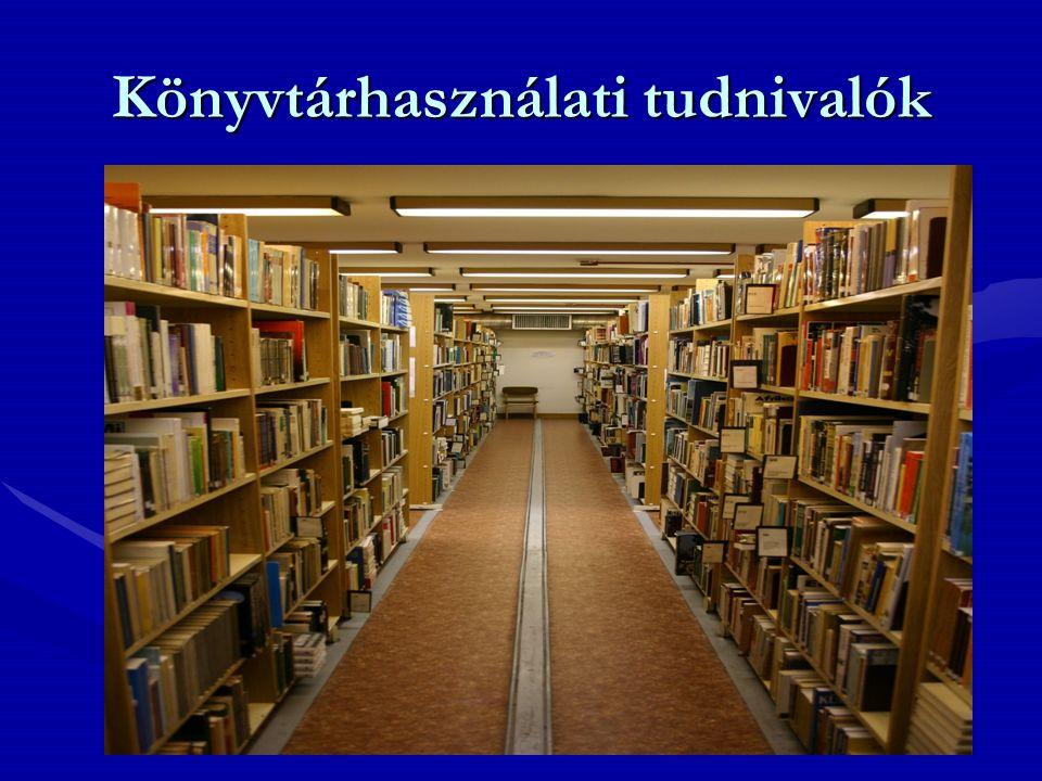 Könyvtárhasználati tudnivalók