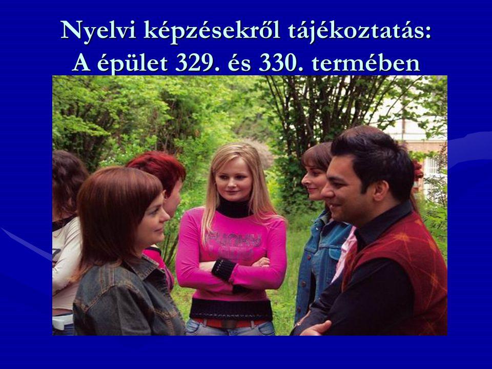 Nyelvi képzésekről tájékoztatás: A épület 329. és 330. termében