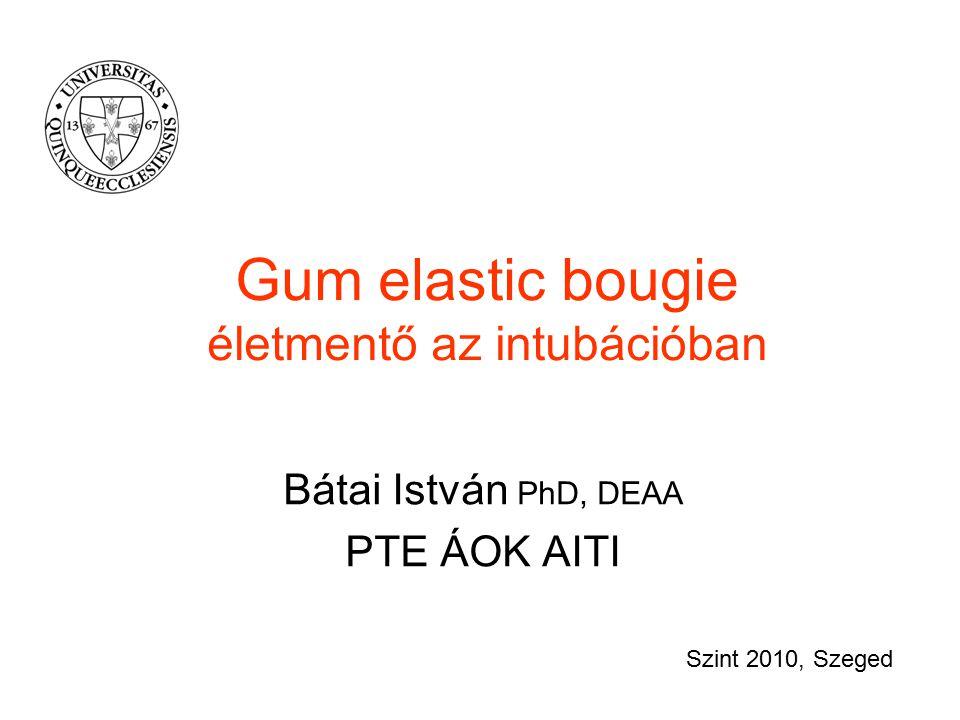 Gum elastic bougie életmentő az intubációban