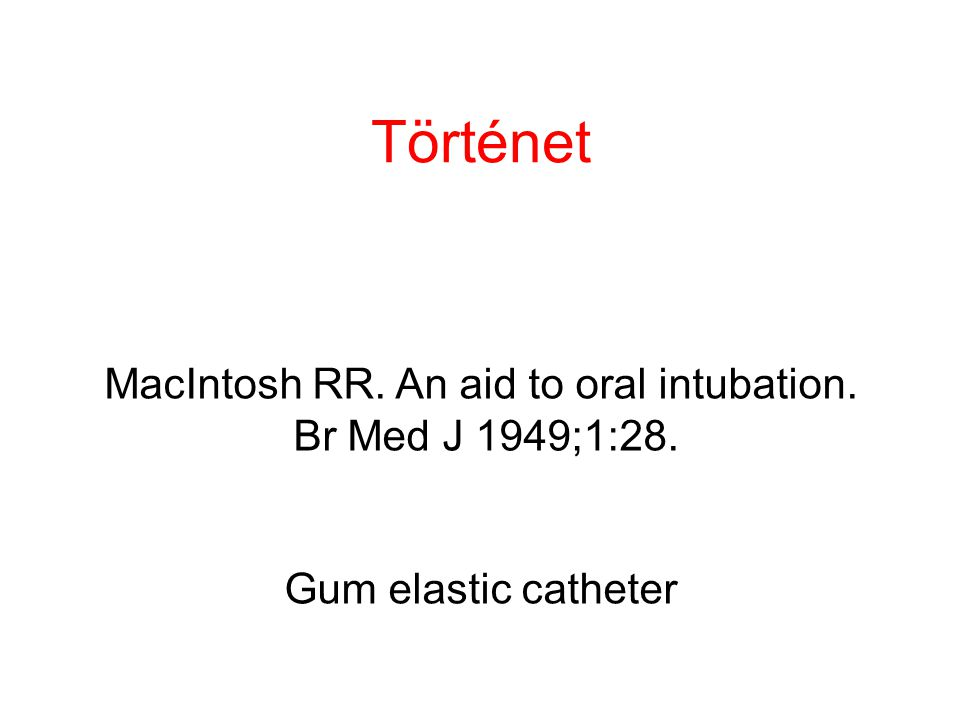 MacIntosh RR. An aid to oral intubation.