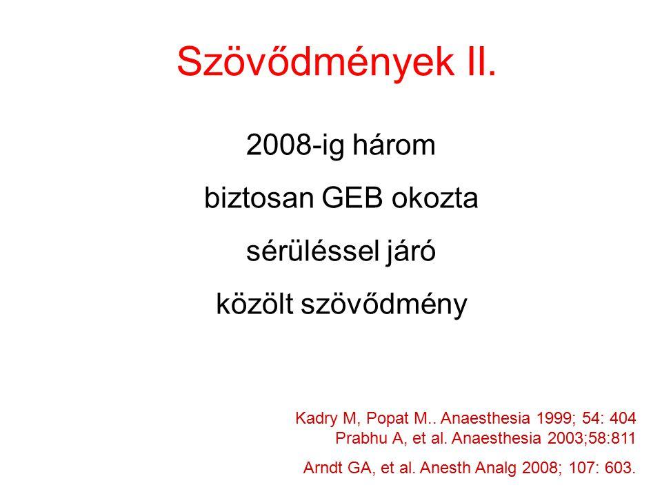Szövődmények II. 2008-ig három biztosan GEB okozta sérüléssel járó