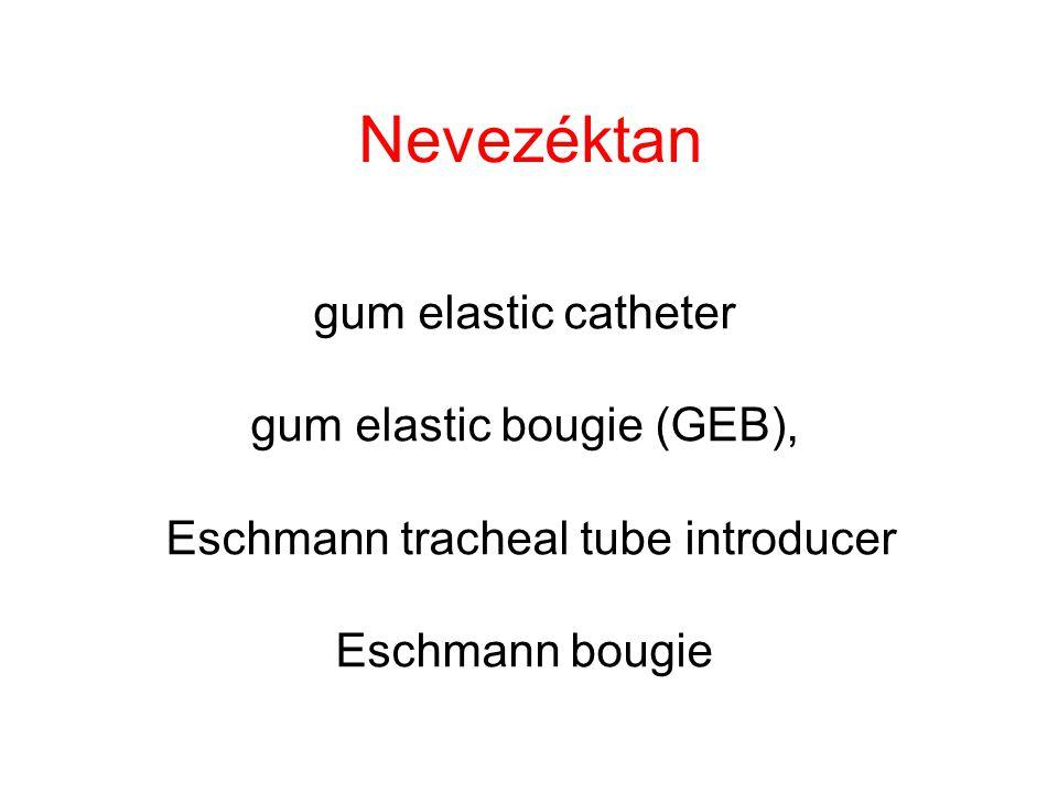 Nevezéktan gum elastic catheter gum elastic bougie (GEB),