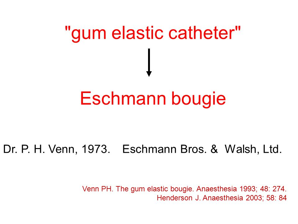 gum elastic catheter Eschmann bougie